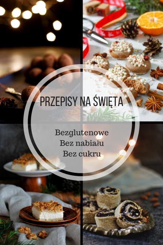 Przepisy na Święta bezglutenowe bez nabiału i białego cukru