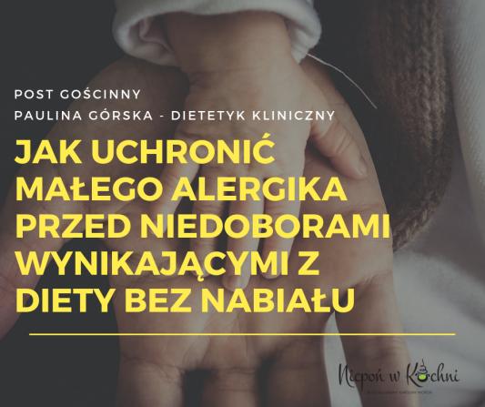 Jak uchronić małego alergika przed niedoboramiwynikającymi z diety bez nabiału (1)